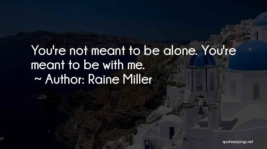 Top 100 Quotes Sayings About Meant To Be Alone
