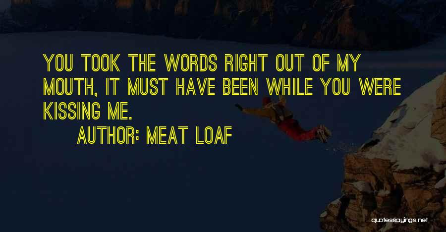 Meat Loaf Quotes 243881
