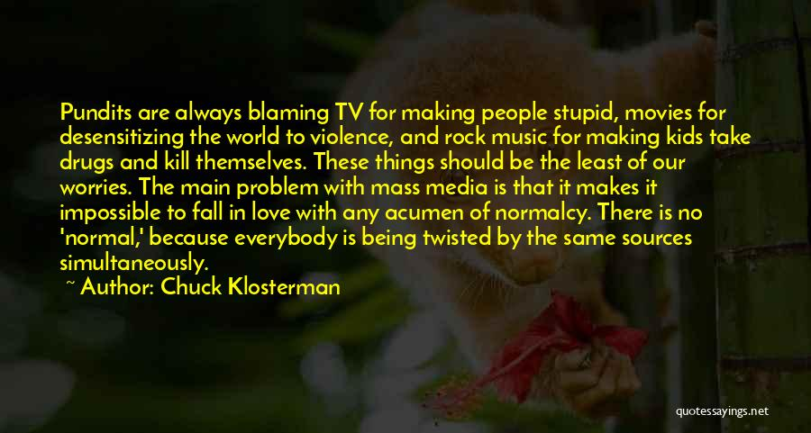 Media And Violence Quotes By Chuck Klosterman