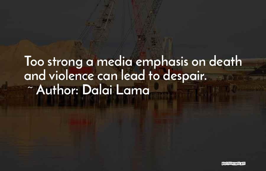 Media And Violence Quotes By Dalai Lama