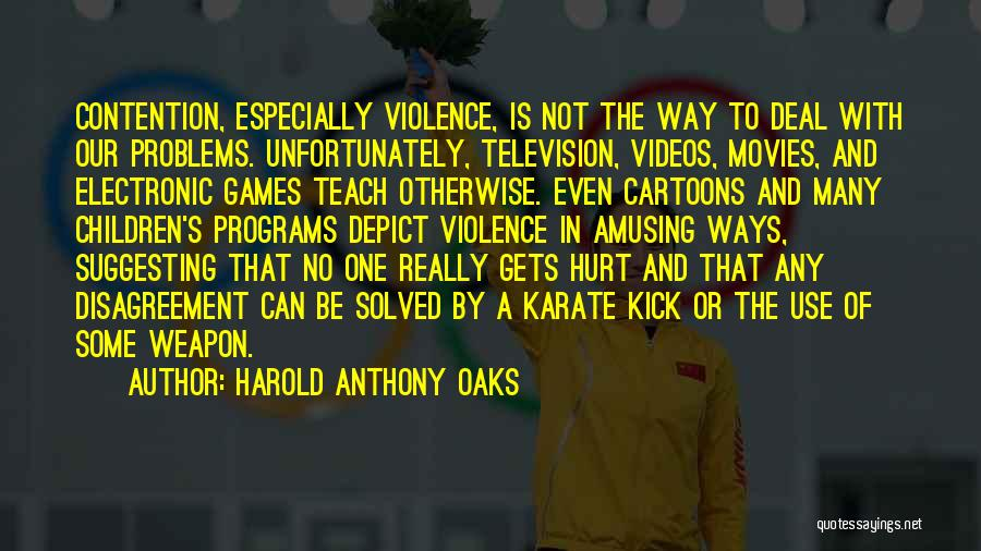 Media And Violence Quotes By Harold Anthony Oaks