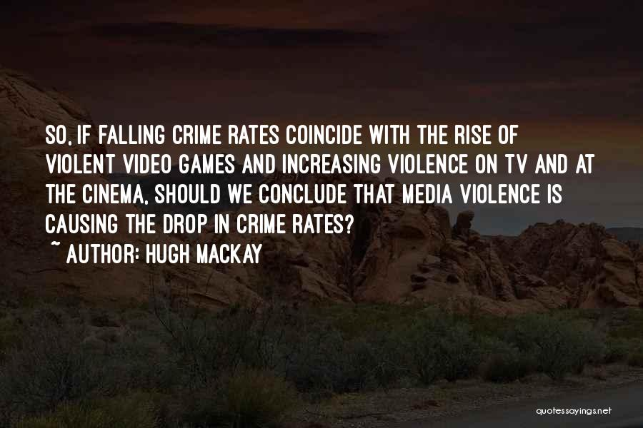 Media And Violence Quotes By Hugh Mackay