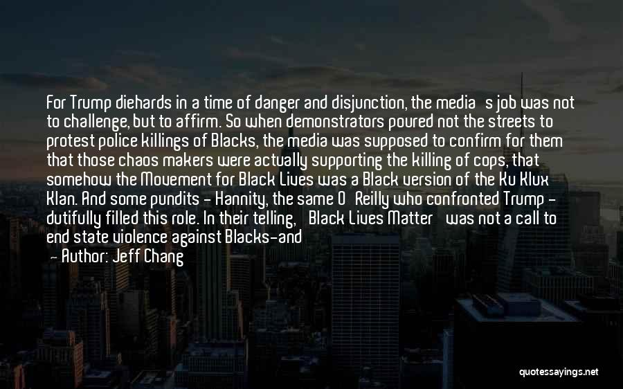 Media And Violence Quotes By Jeff Chang