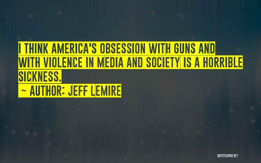 Media And Violence Quotes By Jeff Lemire