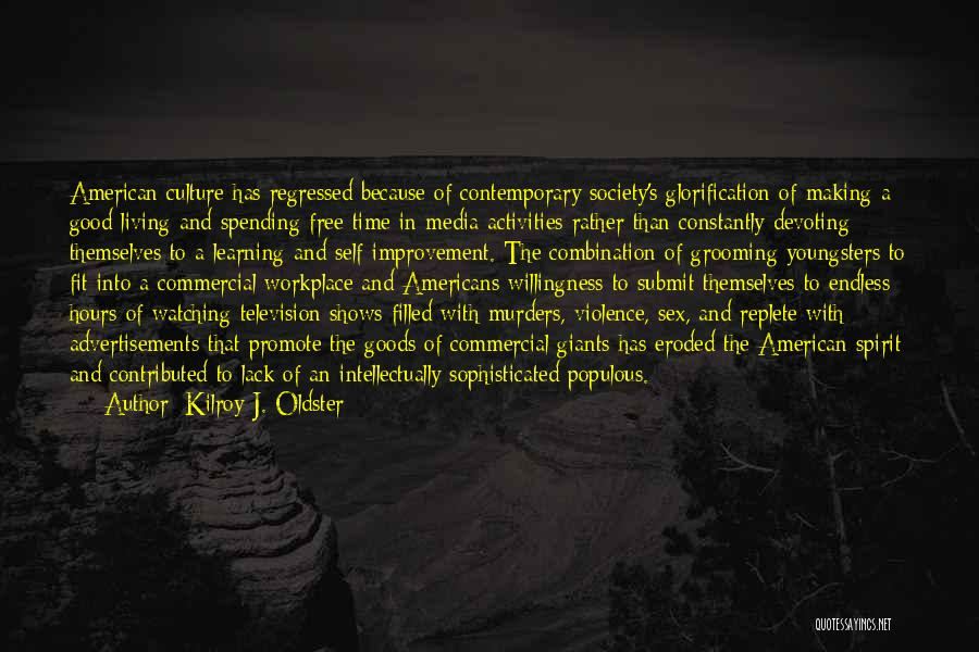 Media And Violence Quotes By Kilroy J. Oldster