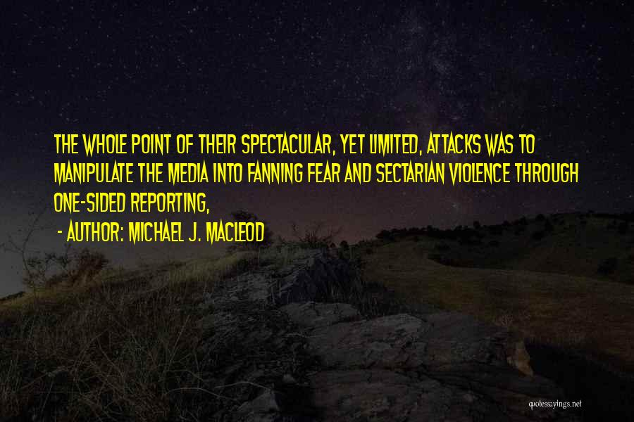 Media And Violence Quotes By Michael J. MacLeod
