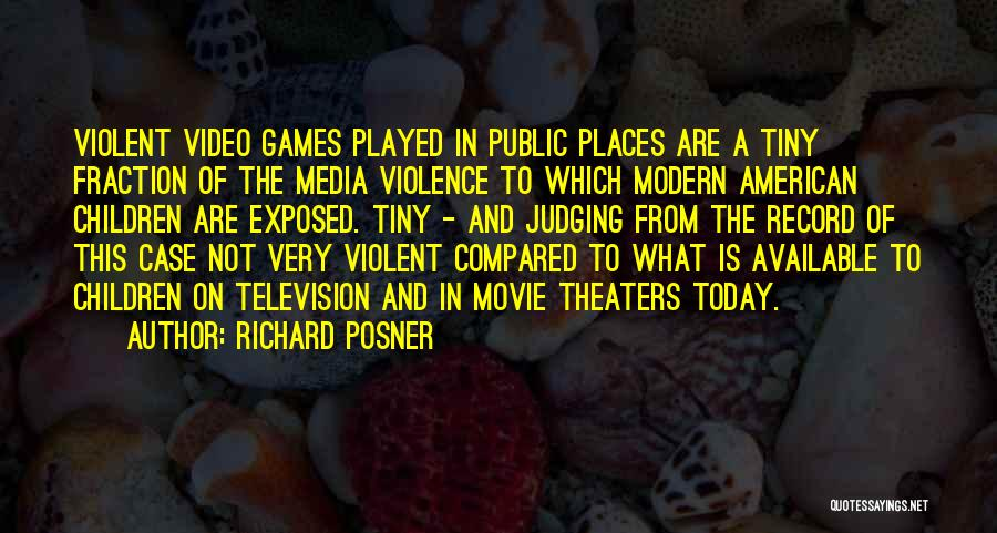 Media And Violence Quotes By Richard Posner