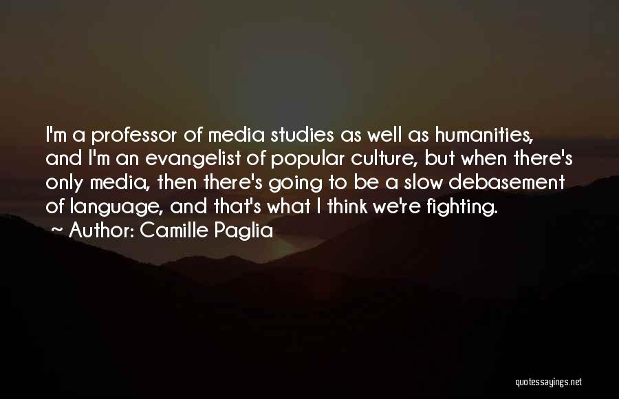 Media Studies Quotes By Camille Paglia