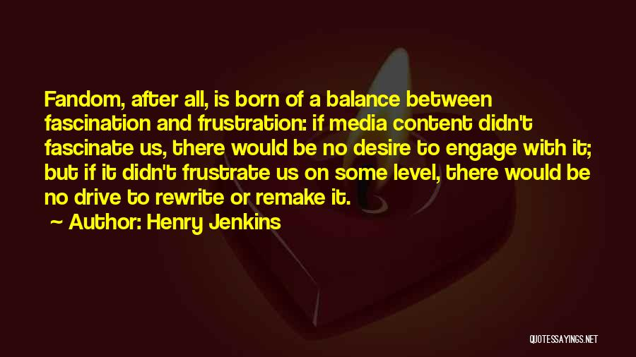 Media Studies Quotes By Henry Jenkins