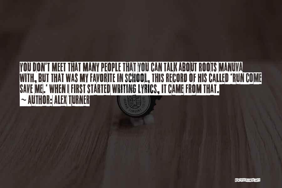 Meet Me Quotes By Alex Turner