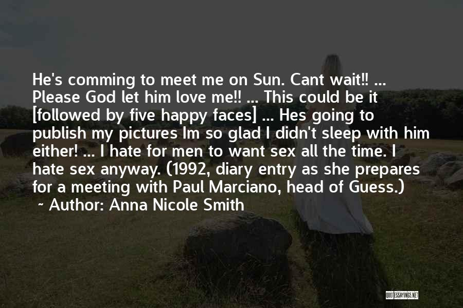 Meet Me Quotes By Anna Nicole Smith