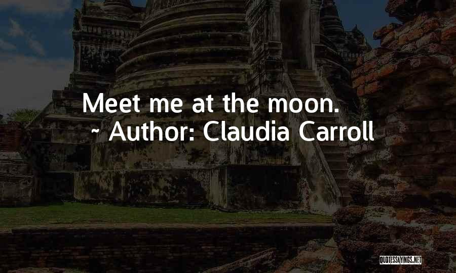 Meet Me Quotes By Claudia Carroll