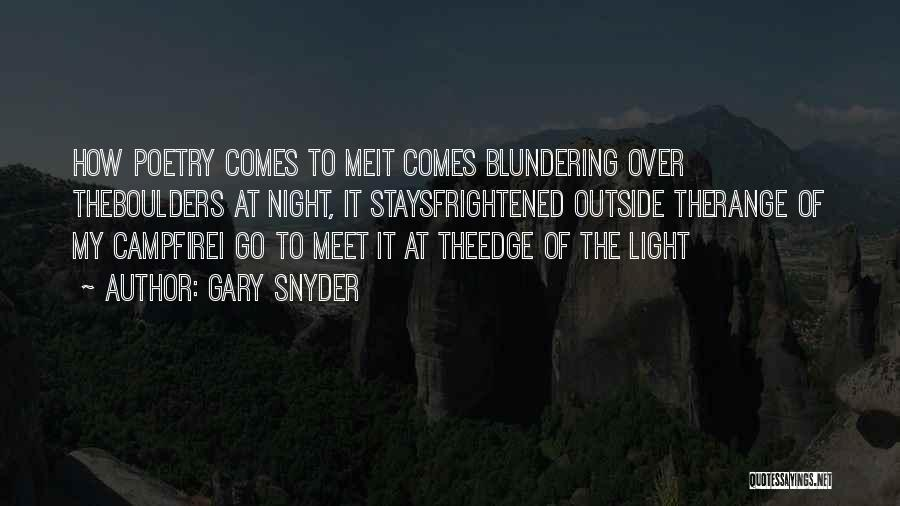 Meet Me Quotes By Gary Snyder