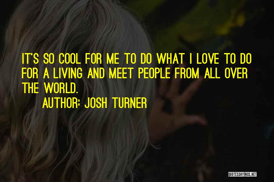 Meet Me Quotes By Josh Turner