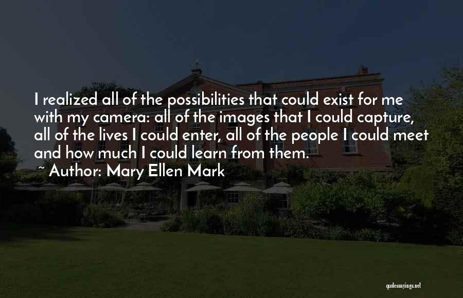 Meet Me Quotes By Mary Ellen Mark