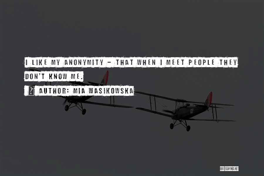 Meet Me Quotes By Mia Wasikowska