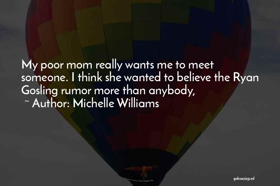 Meet Me Quotes By Michelle Williams