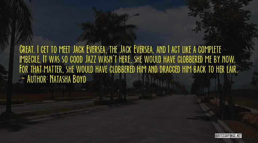 Meet Me Quotes By Natasha Boyd