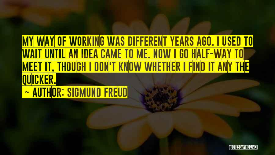 Meet Me Quotes By Sigmund Freud