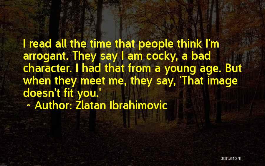 Meet Me Quotes By Zlatan Ibrahimovic