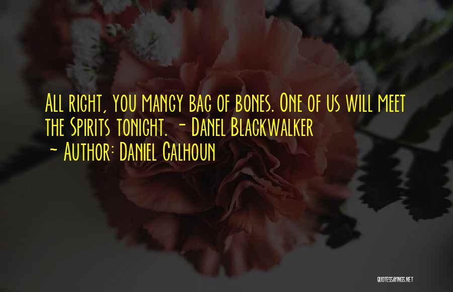 Meet Me Tonight Quotes By Daniel Calhoun