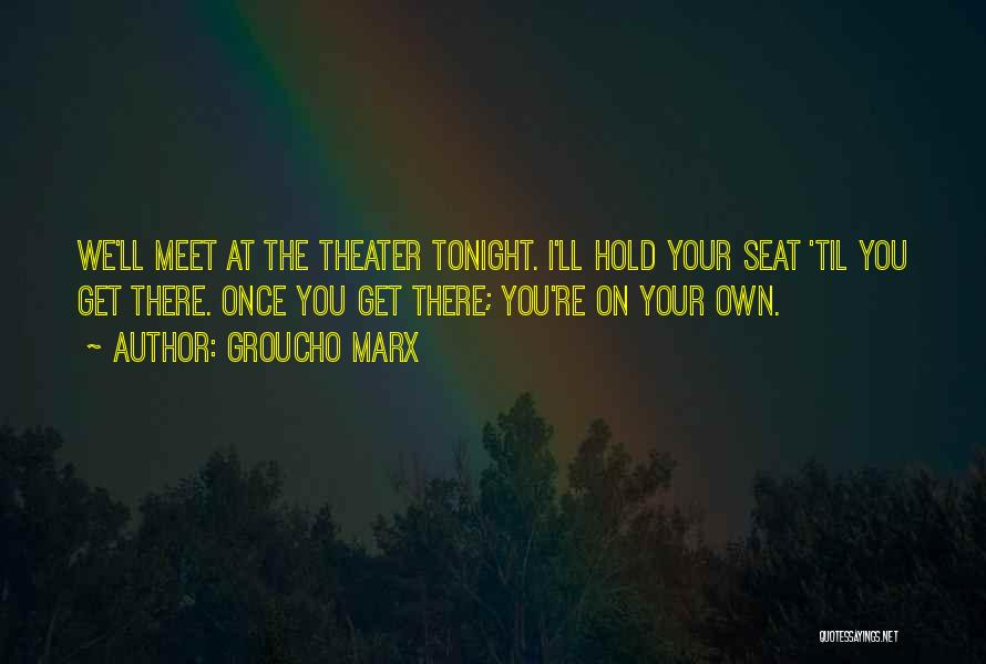 Meet Me Tonight Quotes By Groucho Marx