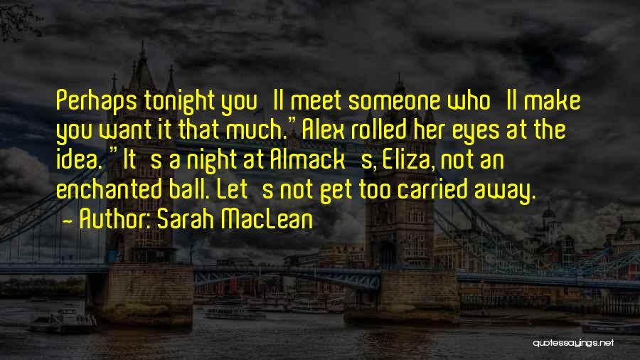 Meet Me Tonight Quotes By Sarah MacLean
