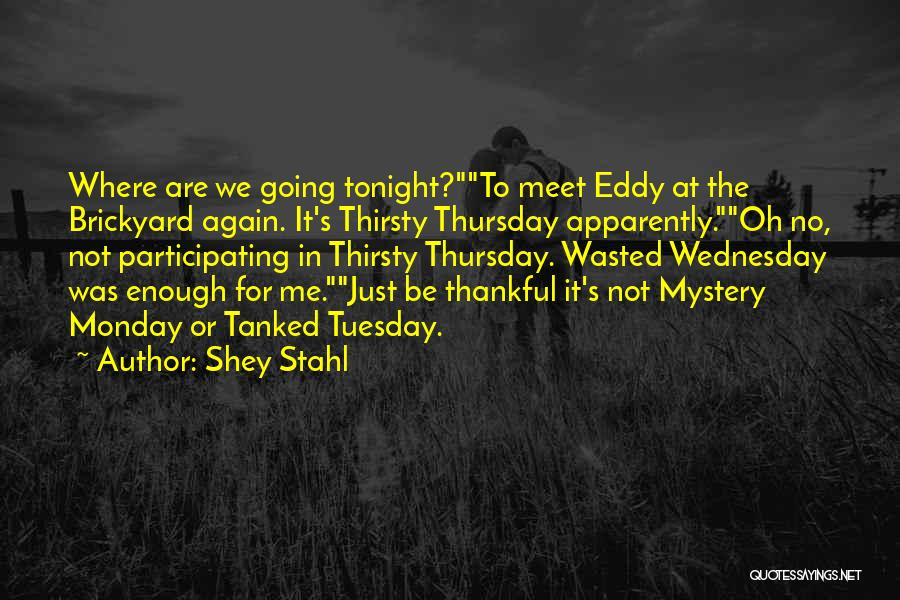 Meet Me Tonight Quotes By Shey Stahl