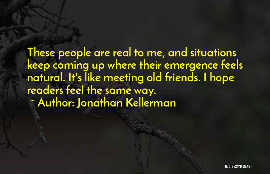 Meeting Old Friends Quotes By Jonathan Kellerman