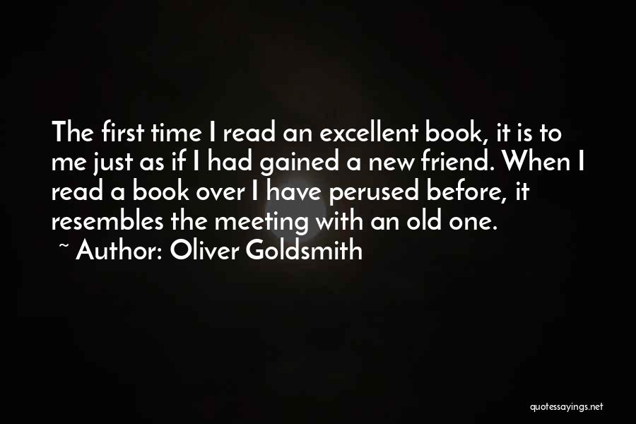 Meeting Old Friends Quotes By Oliver Goldsmith