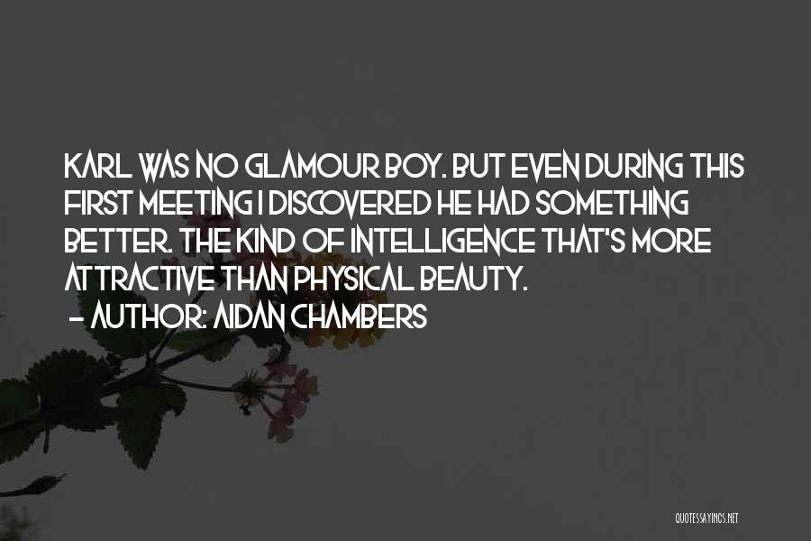 Meeting Someone Better Quotes By Aidan Chambers