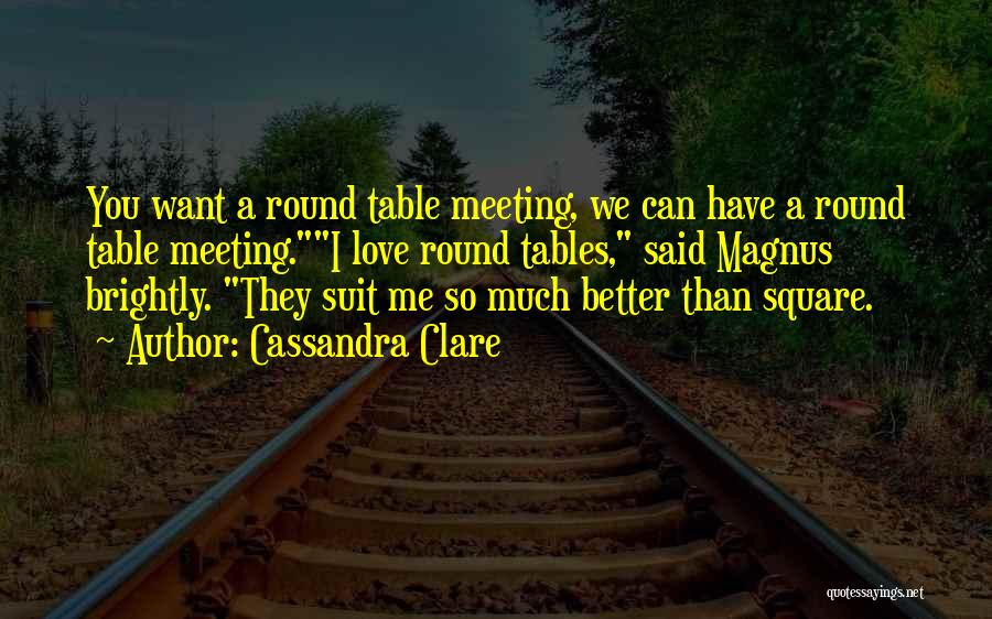 Meeting Someone Better Quotes By Cassandra Clare