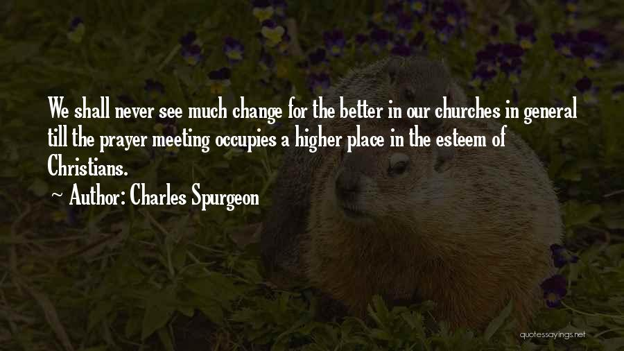 Meeting Someone Better Quotes By Charles Spurgeon