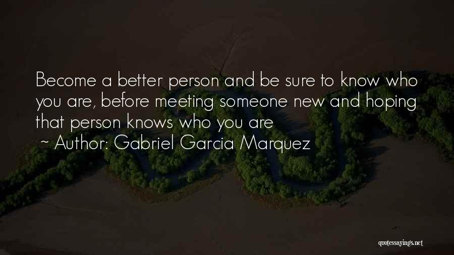 Meeting Someone Better Quotes By Gabriel Garcia Marquez