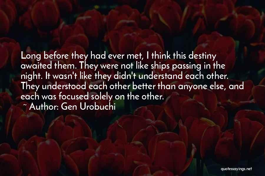 Meeting Someone Better Quotes By Gen Urobuchi