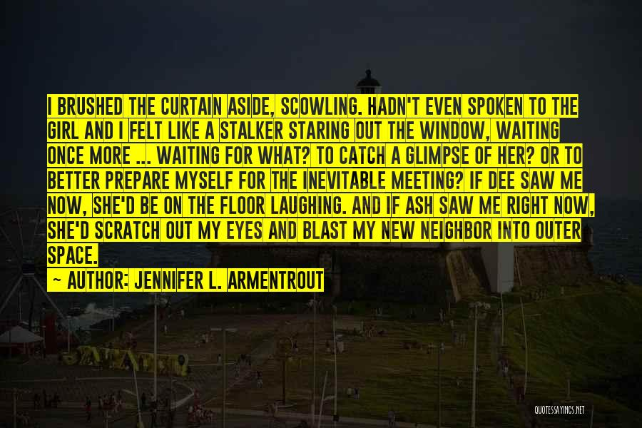 Meeting Someone Better Quotes By Jennifer L. Armentrout