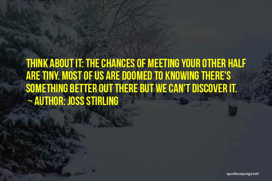 Meeting Someone Better Quotes By Joss Stirling