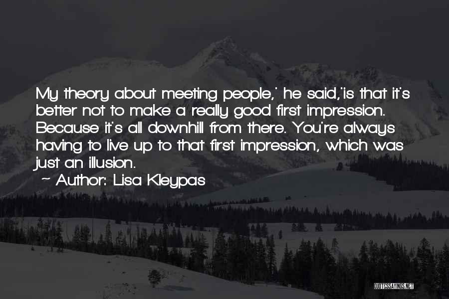 Meeting Someone Better Quotes By Lisa Kleypas