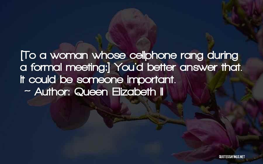Meeting Someone Better Quotes By Queen Elizabeth II