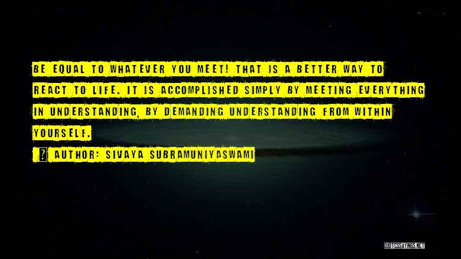 Meeting Someone Better Quotes By Sivaya Subramuniyaswami