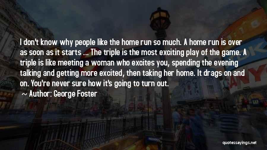 Meeting Soon Quotes By George Foster