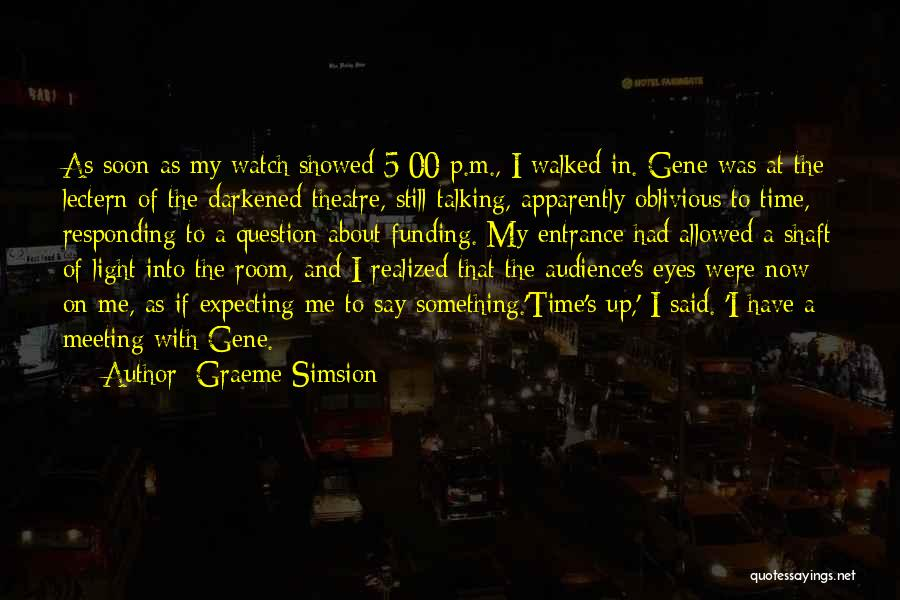 Meeting Soon Quotes By Graeme Simsion