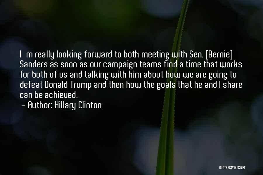 Meeting Soon Quotes By Hillary Clinton