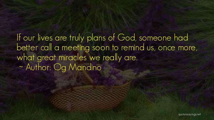 Meeting Soon Quotes By Og Mandino