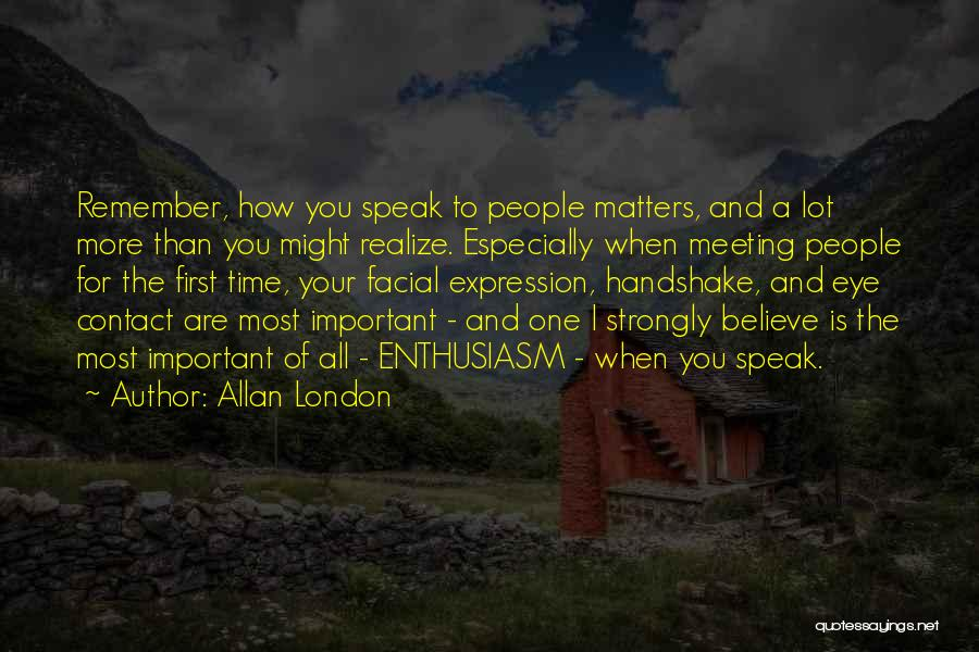 Meeting You For The First Time Quotes By Allan London