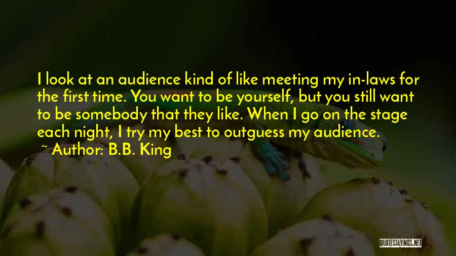 Meeting You For The First Time Quotes By B.B. King