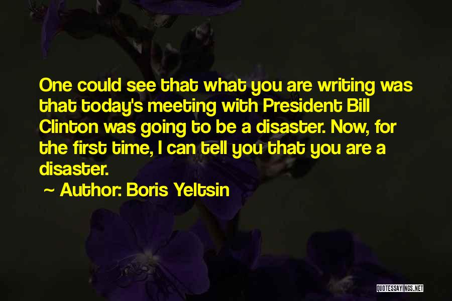 Meeting You For The First Time Quotes By Boris Yeltsin