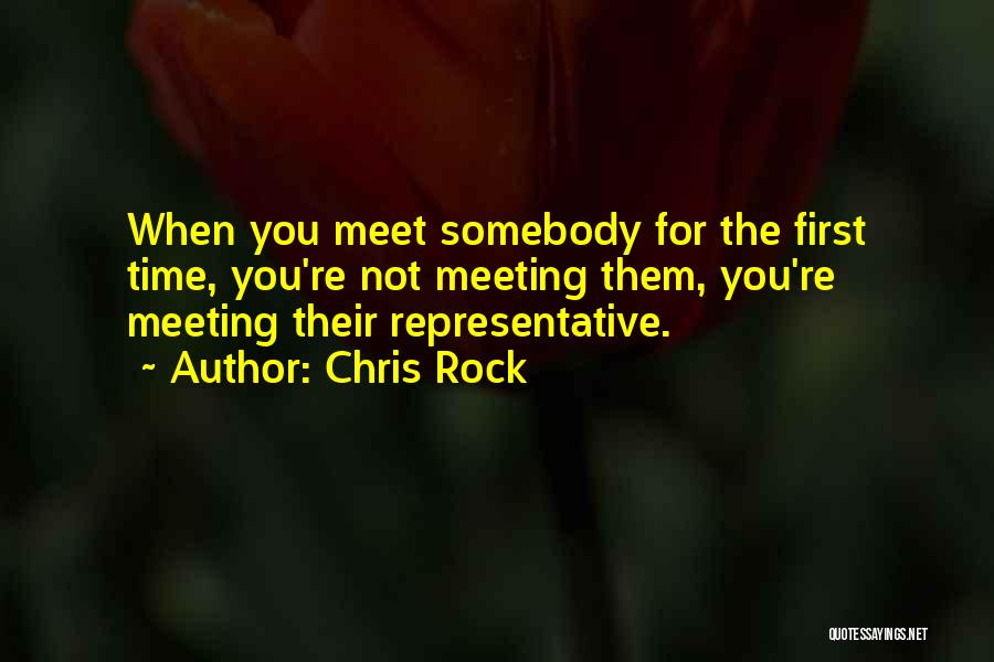 Meeting You For The First Time Quotes By Chris Rock