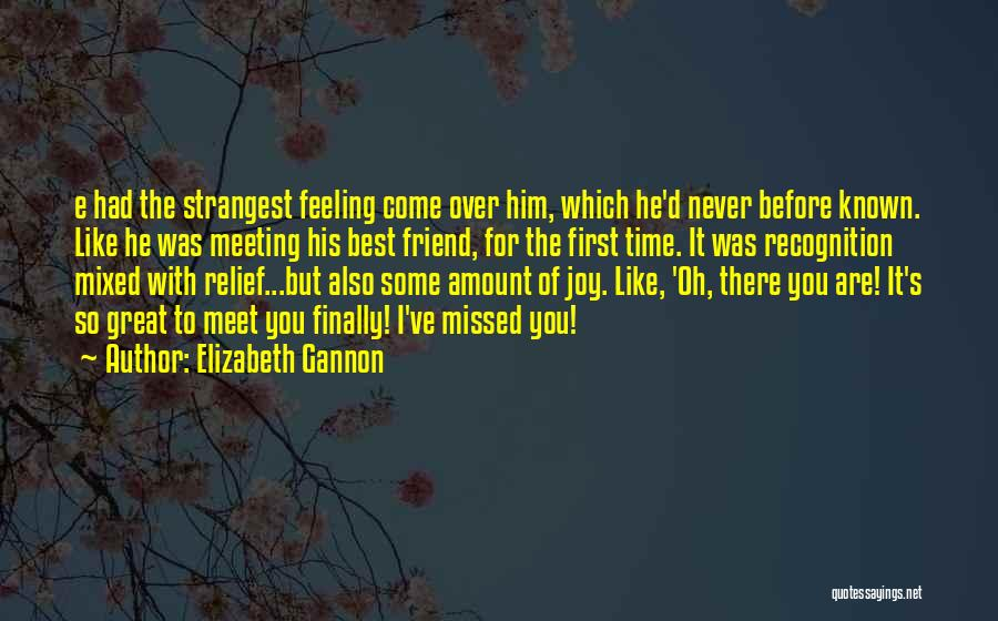 Meeting You For The First Time Quotes By Elizabeth Gannon