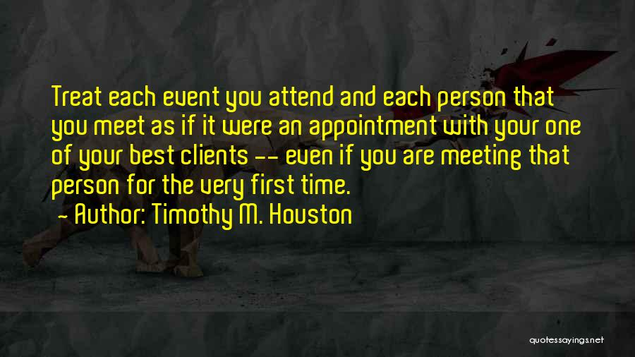 Meeting You For The First Time Quotes By Timothy M. Houston